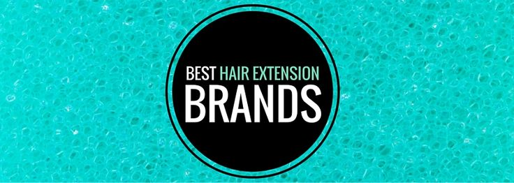 best hair extension brands