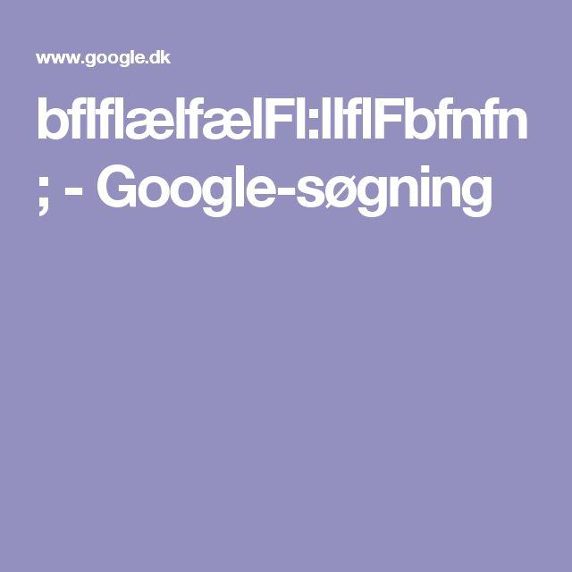 bflflælfælFl:llflFbfnfn; - Google-søgning