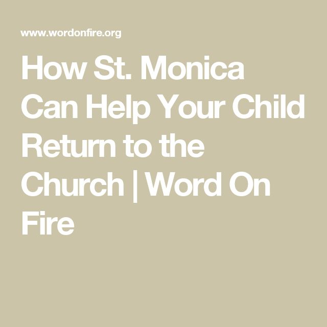 How St. Monica Can Help Your Child Return to the Church | Word On Fire