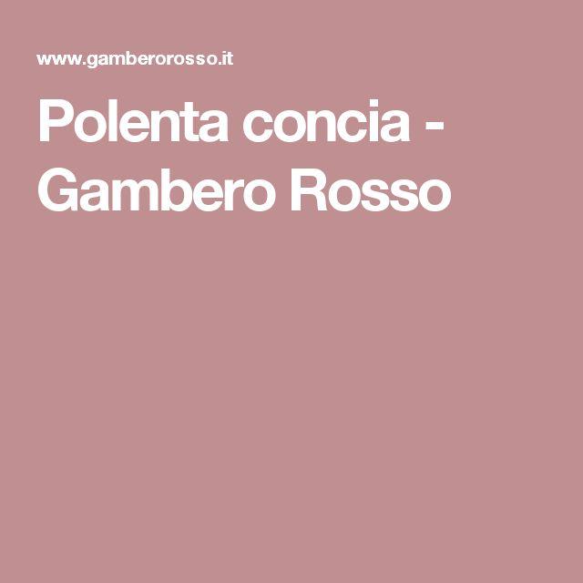 Polenta concia - Gambero Rosso