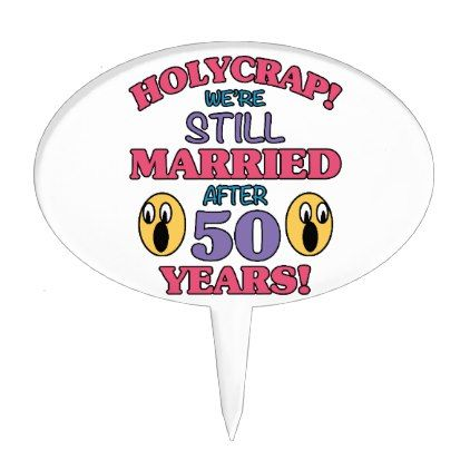 Funny 50th Anniversary Cake Topper - married gifts wedding anniversary marriage party diy cyo