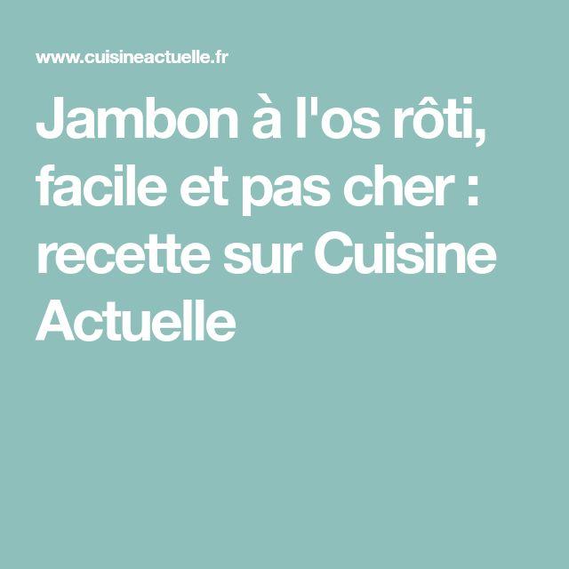 Jambon à l'os rôti, facile et pas cher : recette sur Cuisine Actuelle