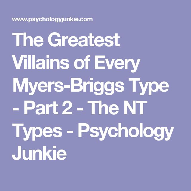 The Greatest Villains of Every Myers-Briggs Type - Part 2 - The NT Types - Psychology Junkie