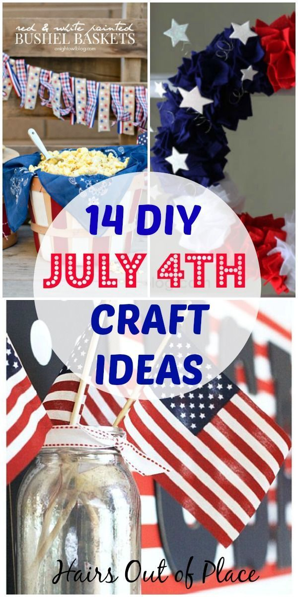 14 Diy 4th Of July Crafts That Ll Light Up Your Party Hairs Out Of Place July Crafts 4th Of July 4th Of July Decorations