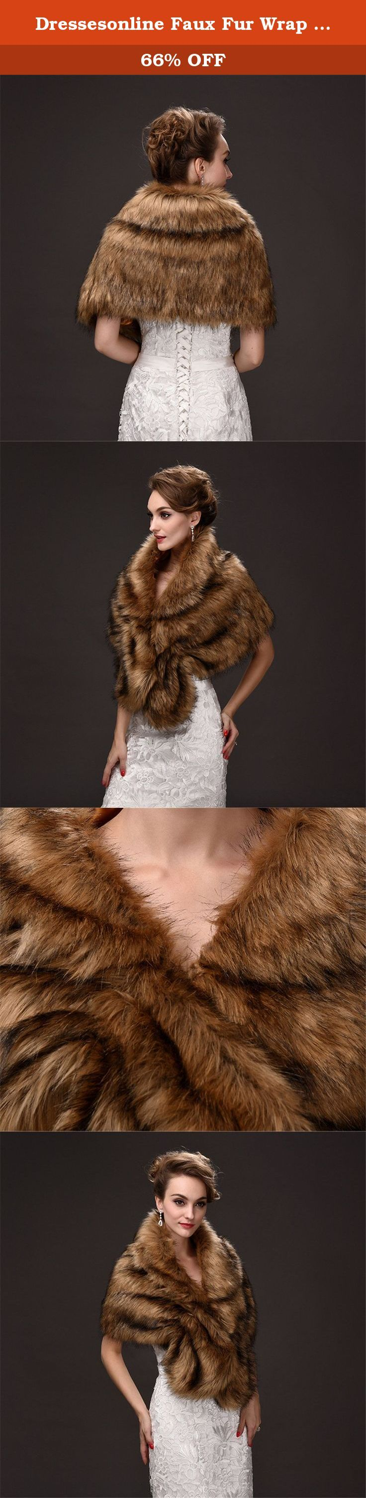 Dressesonline Faux Fur Wrap Shawl For Wedding Dress or Any Party Dress Winter MPJ001WT-M. Welcome to Dressesonline shop for wedding dress and any other special occasion dresses. The luxury faux fur wrap is appropriate for Wedding. Wearing this luxury faux fur wrap is always a advisable choice! Note: 1. The real color of the item may be slightly different from the pictures shown on website caused by many factors such as brightness of your monitor and light brightness. 2. For accurate...