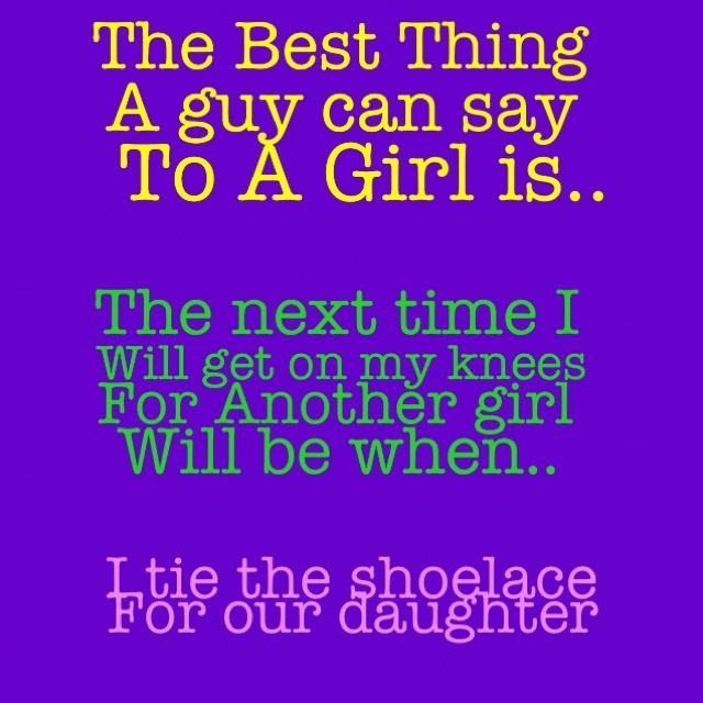 "The best thing a guy can say to a girl is - ""the next time ..."