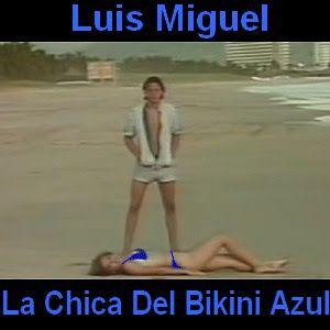 673a19275b49 Luis Miguel - La Chica Del Bikini Azul | Acordes de Canciones