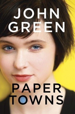 PAPER TOWNS by John Green -- Loosely plotted and thoughtfully conceived to great effect.