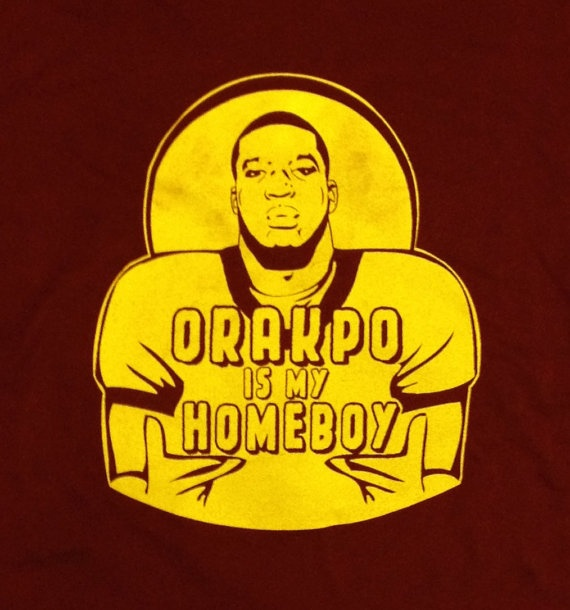 Orakpo is my Homeboy Redskins Shirt -  All Sizes Available - Item 017 3001MAR