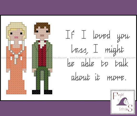 If I loved you less, I might be able to talk about it more.  This cross stitch pattern features the main characters from Jane Austens Emma, Miss