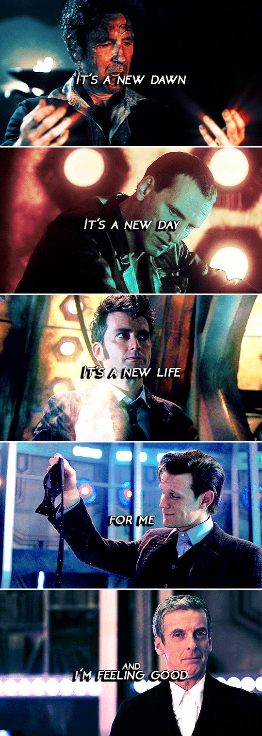 it's a new dawn it's a new day it's a new life for me and i'm feeling good #doctorwho