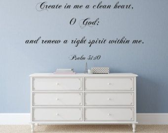 Psalm 51:10 KJV Vinyl Wall Scripture Create In Me A Clean Heart O God Custom Vinyl Lettering Custom Wall Decal Bible Quote by inspirationwallsigns. Explore more products on http://inspirationwallsigns.etsy.com