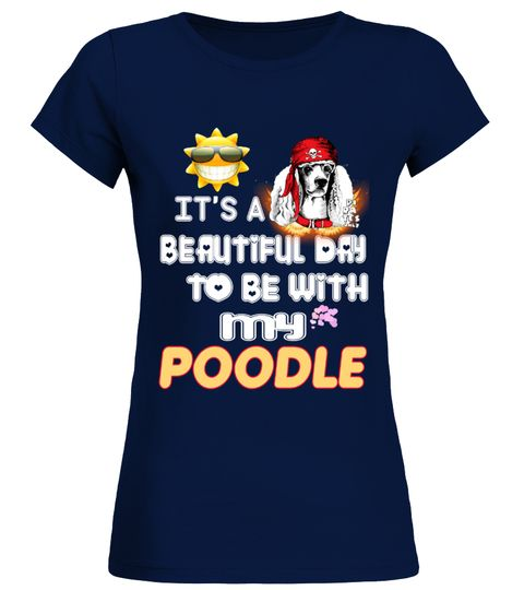 """# Beautiful Day With POODLE .  Any Woman Can Be A Mother But It Takes Someone Special To Be A Pug Mom DogHOW TO ORDER:1. Select the style and color you want2. Click """"Buy it now""""3. Select size and quantity4. Enter shipping and billing information5. Done! Simple as that!TIPS: Buy 2 or more to save shipping cost!This is printable if you purchase only one piece. so don't worry, you will get yours.Guaranteed safe and secure checkout via: Paypal 