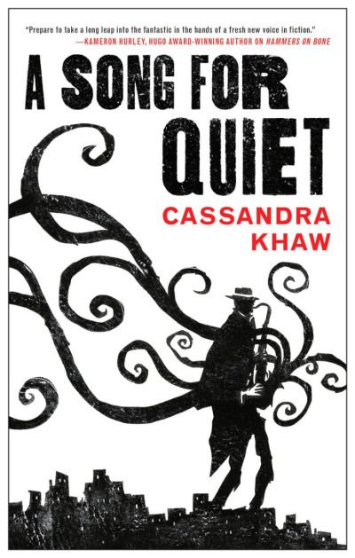 A Song for Quiet (Persons Non Grata, #2) by Cassandra Khaw - Released August 29, 2017 #fantasy