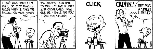 Calvin and Hobbes. I read this one to Caleb almost every night for a year when he was young. And he laughed every time!!