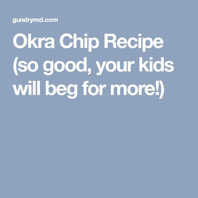 Okra Chip Recipe (so good, your kids will beg for more!)