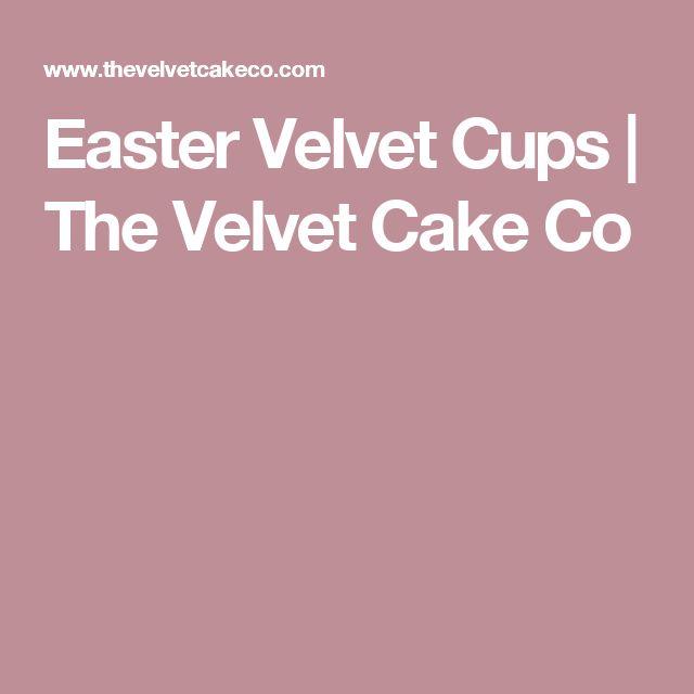 Easter Velvet Cups   The Velvet Cake Co
