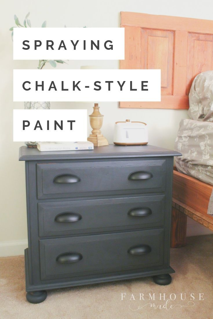 Spraying Chalk Style Paint Without Losing Your Mind Painted Bedroom Furniture Furniture Spray Paint Furniture Spraying painting bedroom furniture