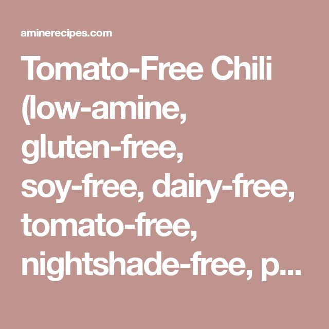 Tomato-Free Chili (low-amine, gluten-free, soy-free, dairy-free, tomato-free, nightshade-free, paleo, low-carb)