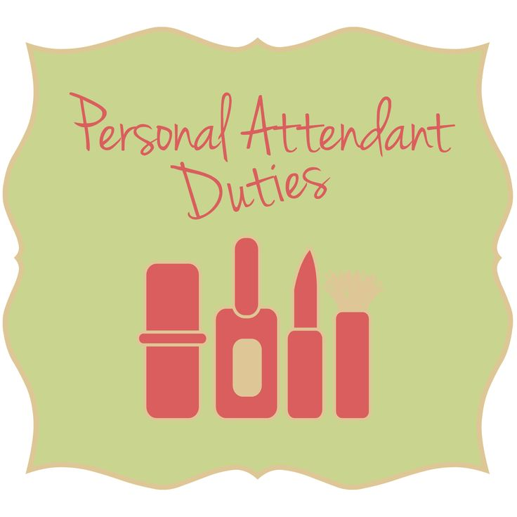 5 Jobs For Your Personal Attendant