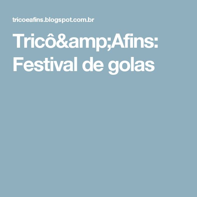 Tricô&Afins: Festival de golas