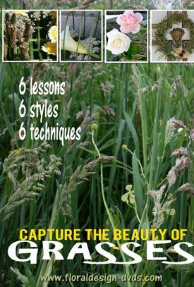 Capture the beauty of wild grasses in flower arranging with step by step lessons