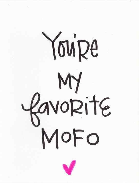 you're my favorite mofo by lemonswithapea on Etsy, $4.00