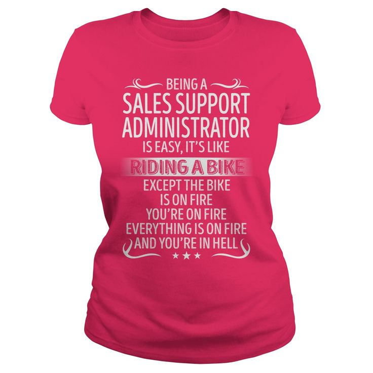 Being a Sales Support Administrator like Riding a Bike Job Shirts #gift #ideas #Popular #Everything #Videos #Shop #Animals #pets #Architecture #Art #Cars #motorcycles #Celebrities #DIY #crafts #Design #Education #Entertainment #Food #drink #Gardening #Geek #Hair #beauty #Health #fitness #History #Holidays #events #Home decor #Humor #Illustrations #posters #Kids #parenting #Men #Outdoors #Photography #Products #Quotes #Science #nature #Sports #Tattoos #Technology #Travel #Weddings #Women