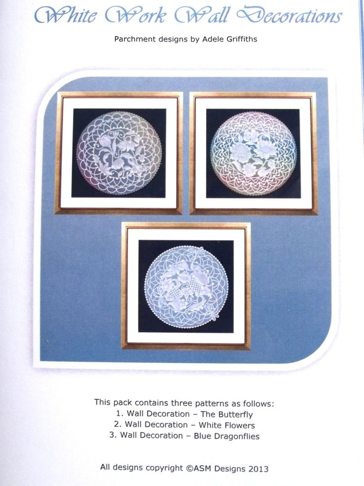 WHITE WORK WALL DECORATIONS BY ADELE  Three outstanding wall decorations that you can make and frame. The patterns come with full colour illustrations, full size patterns and clear working instruction.