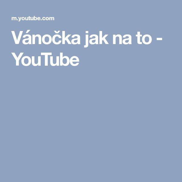 Vánočka jak na to - YouTube