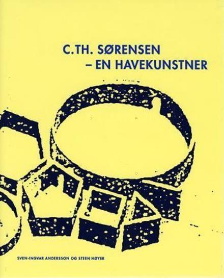 Læs om C. Th. Sørensen - en havekunstner. Bogens ISBN er 9788774072607, køb den her