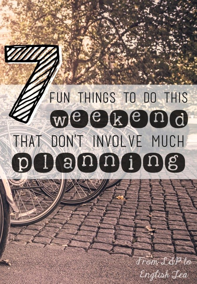 Need something to do this Labour weekend, but don't want to have to plan much? I got you covered. http://www.thissplendidshambles.com/2015/02/7-fun-things-to-do-this-weekend-that/