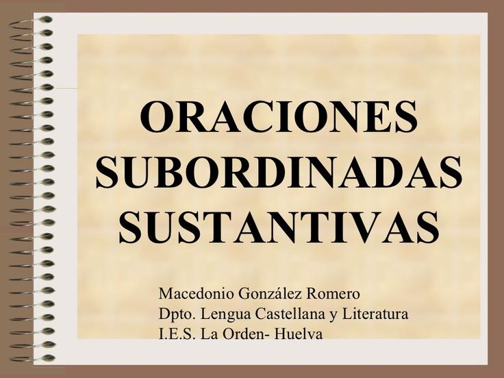 oraciones-subordinadas-sustantivas-presentation by maceniebla lenguayliteratura via Slideshare
