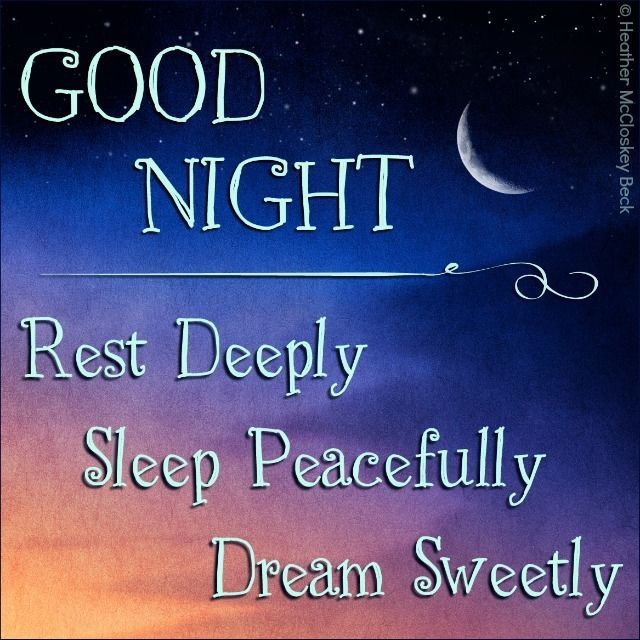 Good Night. Rest Deeply, Sleep Peacefully, Dream Sweetly