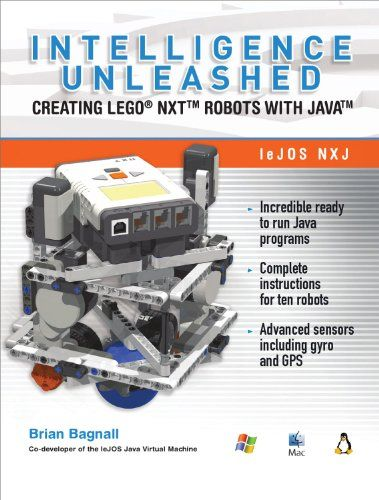 Bestseller Books Online Intelligence Unleashed: Creating LEGO NXT Robots with Java Brian Bagnall $19.67  - http://www.ebooknetworking.net/books_detail-0986832200.html