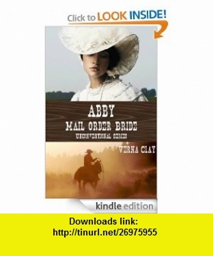 Abby Mail Order Bride (Unconventional Series #1) eBook Verna Clay ,   ,  , ASIN: B008A9MTCU , tutorials , pdf , ebook , torrent , downloads , rapidshare , filesonic , hotfile , megaupload , fileserve