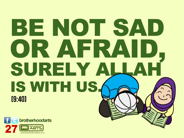 "#027 Ahmad Says: ""Be not sad or afraid, surely Allah is with us."""
