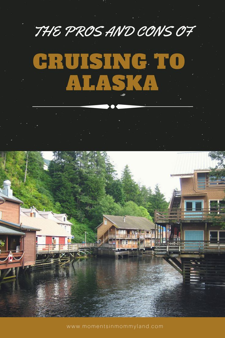 Pros and Cons of Cruising to Alaska | What to consider before booking this vacation.