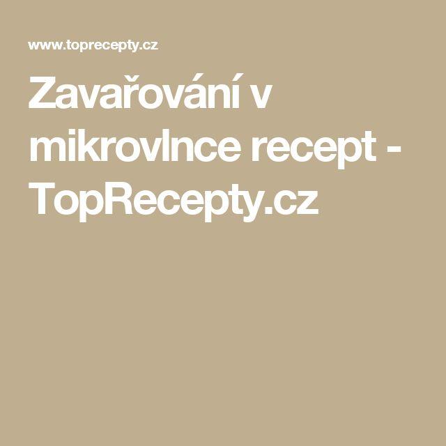 Zavařování v mikrovlnce recept - TopRecepty.cz
