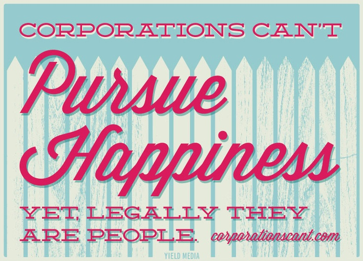 Corporations Can't Pursue Happiness