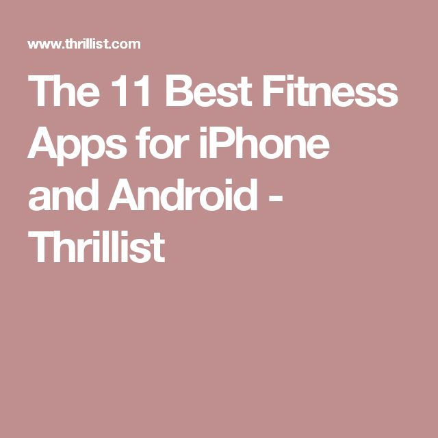 The 11 Best Fitness Apps for iPhone and Android - Thrillist