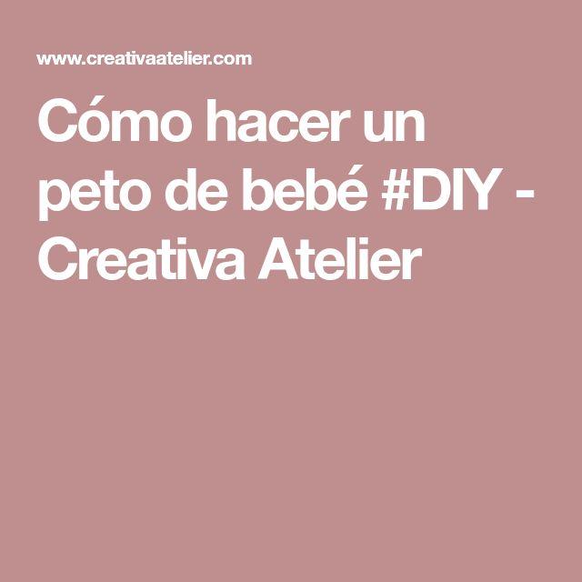 Cómo hacer un peto de bebé #DIY - Creativa Atelier