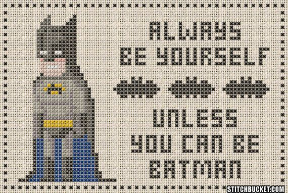 Unless You Can Be Batman Cross Stitch