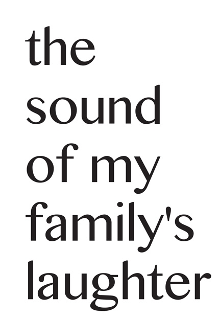 Day Ten: There is always music in my house, but the sound of my family laughing is the best music I have ever heard.