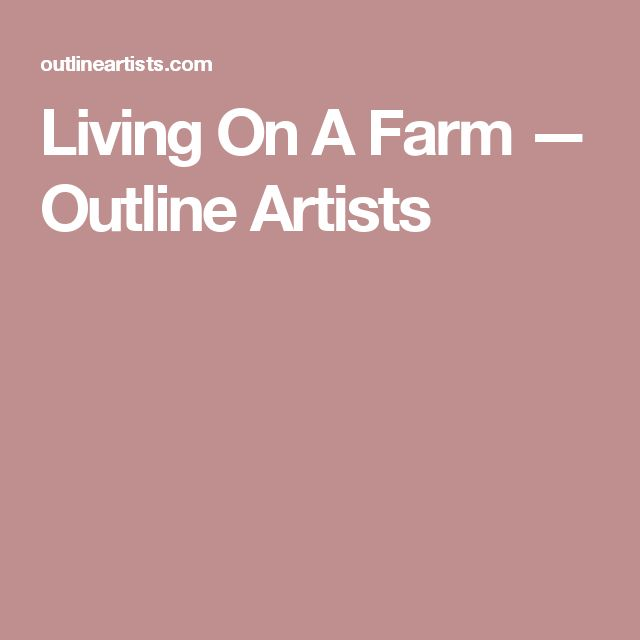 Living On A Farm — Outline Artists