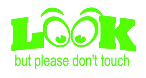 Look But Please Don't Touch  vinyl  car  decal  by SuperBVinyl