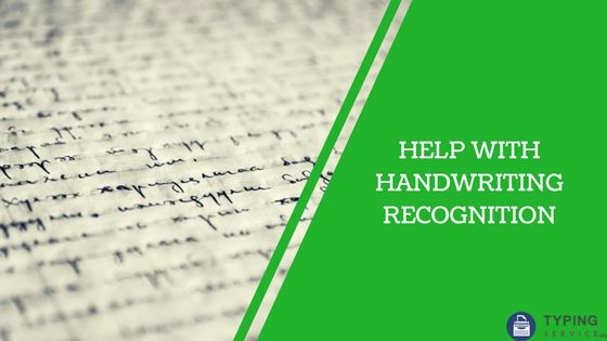Sometimes typing can be a struggle if you have no skills for handwriting recognition. Let the professionals from this site help you out! http://www.typingservice.org/professional-handwriting-recognition-with-free-proofreading/