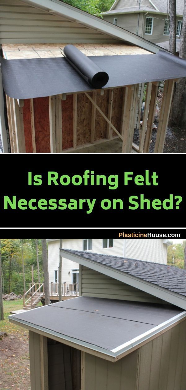 Is Roofing Felt Necessary On A Shed Roofing Felt Roofing Shed
