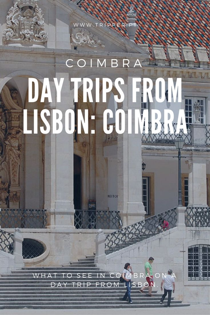 What to see in Coimbra on a day trip from Lisbon.