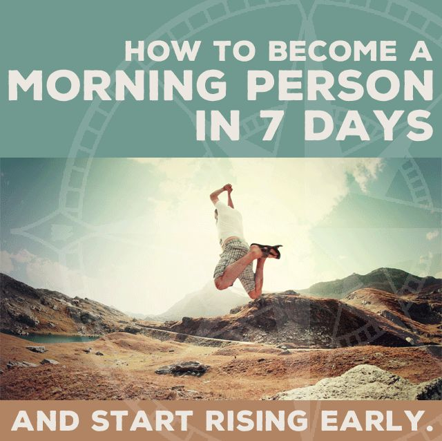 How to Become a Morning Person in 7 Days and Start Rising Early